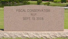 Fiscal Conservatism RIP September 19, 2008