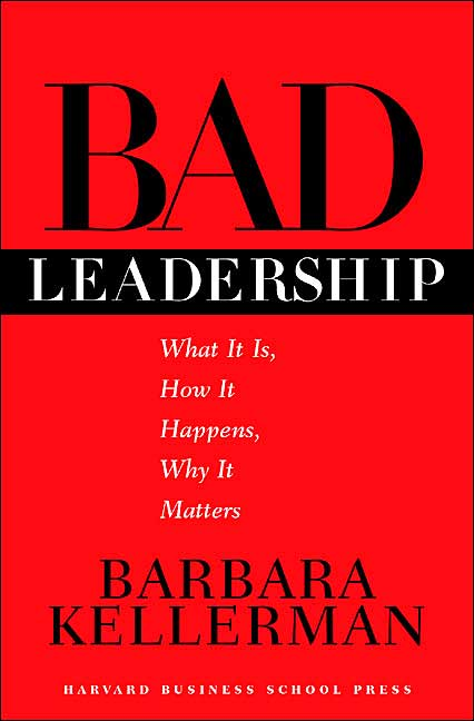 essay on bad leadership by kellerman Barbara kellerman talked about her book, [bad leadership: what it is, how it  happens, why it matters], published by harvard business school.