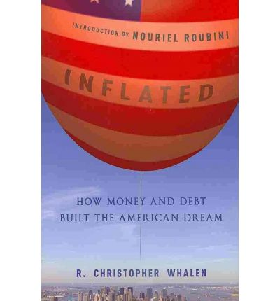 Inflated_How_Money_and_Debt_Built_The American_Dream