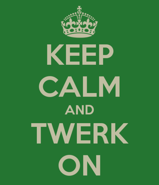 keep-calm-and-twerk-on