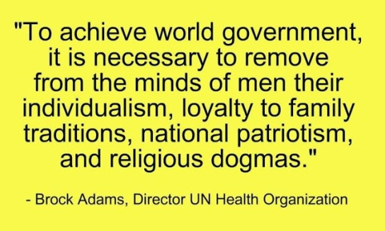 To achieve world government it is necessary to remove from the minds of men their individualism loyalty to family traditions national patriotism and religious dogmas