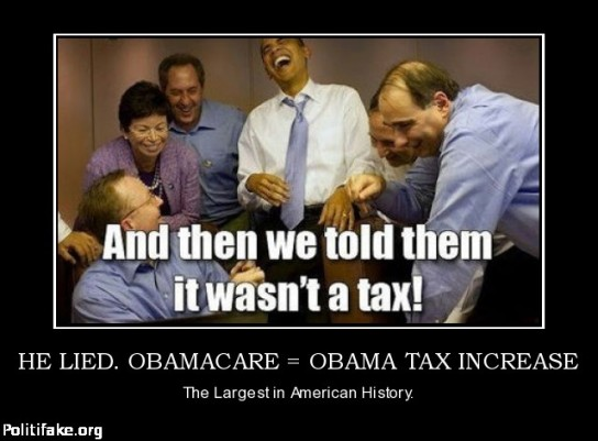 he-lied-obamacare-obama-tax-increase-obama-obamacare-politics-1341486707
