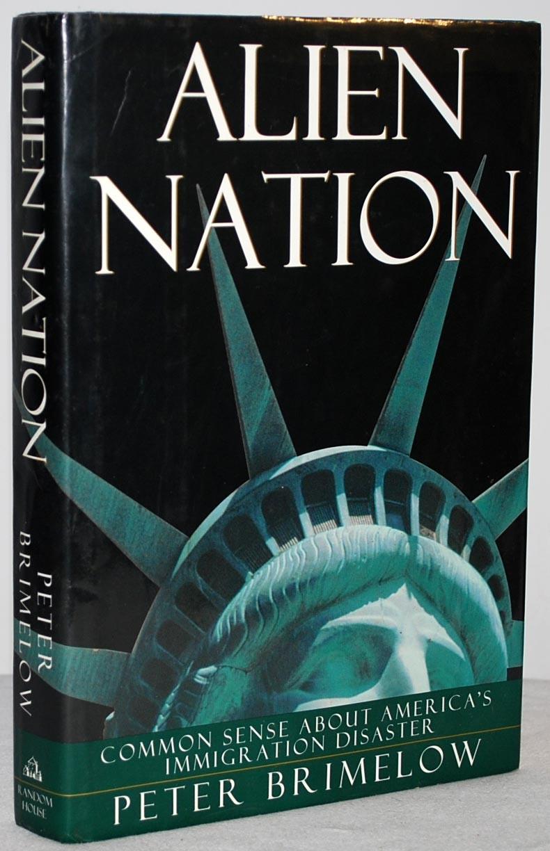 Peter Brimelow — Alien Nation: Common Sense About America's ...