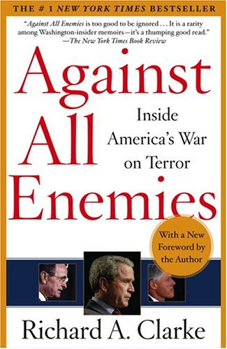 richard-a-clarke-against-all-enemies-inside-americas-war-on-terror