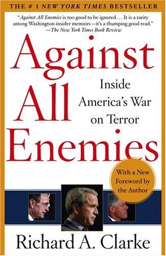 richard-a-clarke-against-all-enemies-inside-americas-war-on-terror